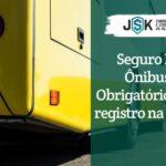 Seguro RCO Ônibus: Contrate Online nos Melhores Preços